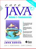 Core Java 2 Vol. 1 : Fundamentals, Horstmann, Cay S. and Cornell, Gary, 0130894680