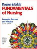 Fundamentals of Nursing : Concepts, Process, and Practice, Berman, Audrey and Kozier, Barbara, 0131714686