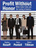 Profit Without Honor : White Collar Crime and the Looting of America, Rosoff, Stephen M. and Pontell, Henry N., 0135154685