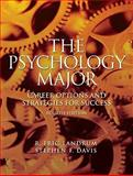 The Psychology Major : Career Options and Strategies for Success, Landrum, R. Eric and Davis, Stephen F., 0205684688