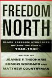 Freedom North : Black Freedom Struggles Outside the South, 1940-1980, Woodard, Peter, 0312294689