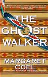 The Ghost Walker, Margaret Coel, 0425154688