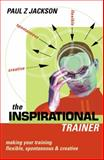 The Inspirational Trainer, Paul Jackson and Paul Z. Jackson, 0749434686
