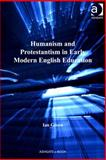 Humanism and Protestantism in Early Modern English Education, Green, Ian M., 0754694682