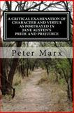 A Critical Examination of Character and Virtue As Portrayed in Jane Austen's Pride and Prejudice, Peter Marx, 1497574684