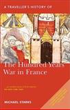 A Traveller's History of the Hundred Years War in France, Michael Starks, 1566564689
