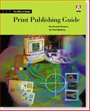 Official Adobe Print Publishing Guide, Faulkner, Andrew and Adobe Creative Team, 1568304684