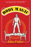 Body Magic, John Fisher, 159077468X