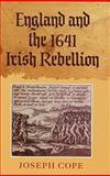 England and the 1641 Irish Rebellion, Cope, Joseph, 1843834685