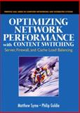 Optimizing Network Performance with Content Switching : Server, Firewall and Cache Load Balancing, Syme, Matthew and Goldie, Philip, 0131014684
