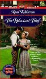 Reluctant Thief, April Kihlstrom, 0451194683