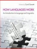 How Languages Work : An Introduction to Language and Linguistics, , 0521174686