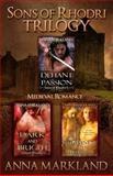 Sons of Rhodri Trilogy, Anna Markland, 1479124680
