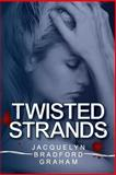 Twisted Strands, Jacquelyn Graham, 1482544687