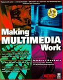 Making Multimedia Work, Michael Goodwin, 1568844689
