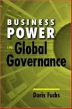 Business Power in Global Governance, Fuchs, Doris, 1588264688