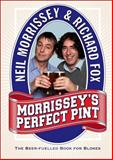 Morrissey's Perfect Pint, Neil Morrissey and Richard Fox, 0007284683