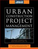 Urban Construction Project Management, Lambeck, Richard and Eschemuller, John, 0071544682
