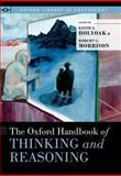 The Oxford Handbook of Thinking and Reasoning, , 0199734682