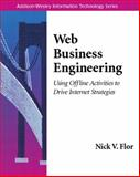 Web Business Engineering : Using Offline Activities to Drive Internet Strategies, Flor, Nick V., 020160468X