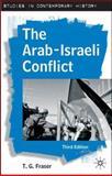 The Arab-Israeli Conflict, Fraser, T. G., 0230004687