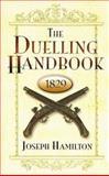 The Duelling Handbook 1829, Joseph Hamilton, 0486454681