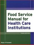 Food Service Manual for Health Care Institutions, Puckett, Ruby P. and American Society for Healthcare Food Service Administrators Staff, 0787964689