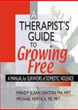 A Therapist's Guide to Growing Free : A Manual for Survivors of Domestic Violence, , 0789014688