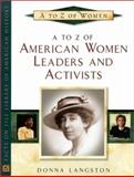 A to Z of American Women Leaders and Activists, Langston, Donna, 0816044686