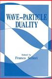 Wave-Particle Duality, Selleri, Franco, 146136468X