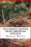 155 Famous Quotes from Abraham Lincoln, Daniel Willey and Abraham Lincoln, 1499154682