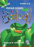 Focus on Middle School Biology Student Textbook (hardcover), Rebecca W. Keller, 1936114682