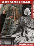 Art since 1940 : Strategies of Being, Fineberg, Jonathan David, 0130454699