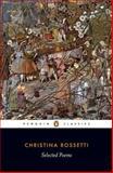 Rossetti - Selected Poems, Christina Rossetti, 0140424695