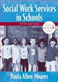 Social Work Services in Schools, Allen-Meares, Paula, 0205484697