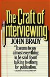 The Craft of Interviewing, John Brady, 0394724690