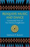Iroquois Music and Dance, Gertrude P. Kurath, 0486414698