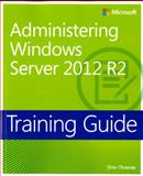Administering Windows Server 2012 R2, Thomas, Orin, 0735684693