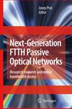Next-Generation FTTH Passive Optical Networks : Research Towards Unlimited Bandwidth Access, , 1402084692