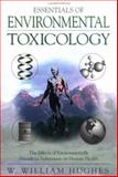 Essentials of Environmental Toxicology : Environmentally Hazardous Substances and Human Health, Hughes, W. William, 1560324694