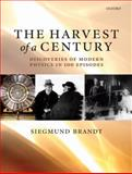 The Harvest of a Century : Discoveries in Modern Physics in 100 Episodes, Brandt, Siegmund, 0199544697