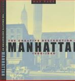 The Creative Destruction of Manhattan, 1900-1940 9780226644691