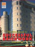 The BDA Guide to Successful Brickwork, The Brick Development Association, 075066469X