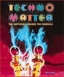 Techno-Matter, Alfred B. Bortz, 0761314695