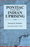 Pontiac and the Indian Uprising, Peckham, Howard H., 081432469X