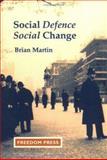 Social Defence Social Change, Brian Martin, 0900384697