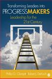 Transforming Leaders into Progress Makers : Leadership for the 21st Century, Clampitt, Phillip G., 1412974690