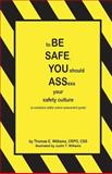 To BE SAFE, YOU Should ASSess Your Safety Culture, Thomas Williams, 1477494693