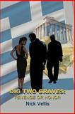 Dig Two Graves, Nick Vellis, 1493784692