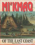 Micmac of the East Coast, Robert Leavitt, 1550414690